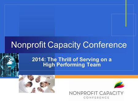 Nonprofit Capacity Conference 2014: The Thrill of Serving on a High Performing Team.