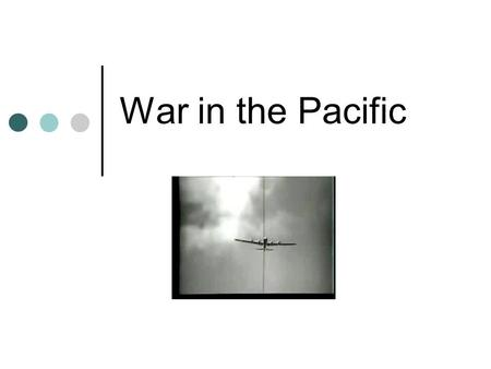 War in the Pacific Objectives Explain why Japan began a war with the U.S. List the reasons why the U.S. won the war.