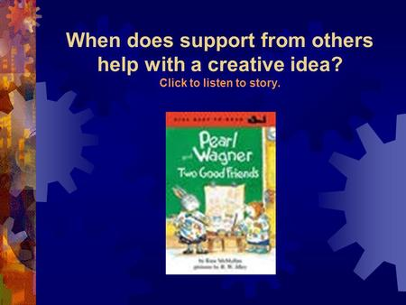 When does support from others help with a creative idea