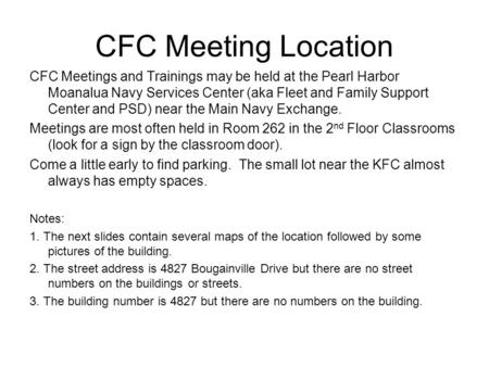 CFC Meeting Location CFC Meetings and Trainings may be held at the Pearl Harbor Moanalua Navy Services Center (aka Fleet and Family Support Center and.