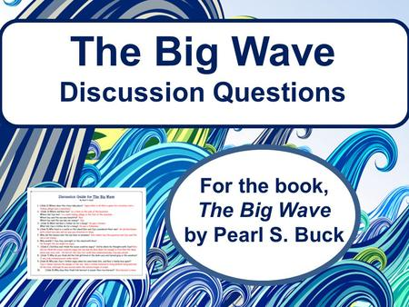 The Big Wave Discussion Questions For the book, The Big Wave