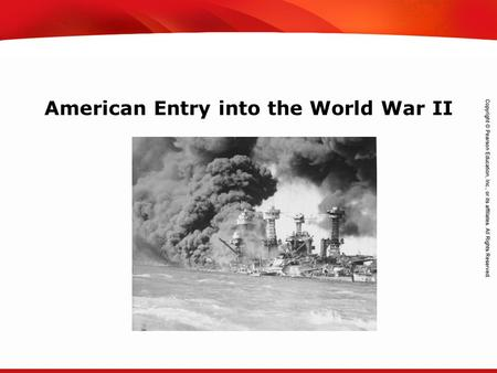 TEKS 8C: Calculate percent composition and empirical and molecular formulas. American Entry into the World War II.