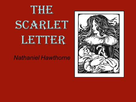 the separation of church and state in novel the scarlet letter by nathaniel hawthorne In chapter 2 of the scarlet letter, what was the relationship between religion and law separation of church and state scarlet letter by nathaniel hawthorne.