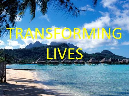 TRANSFORMING LIVES. JOB HEALTH MONEY TIME Thankful …But NOT SATISFIED! Health becoming MORE Important!