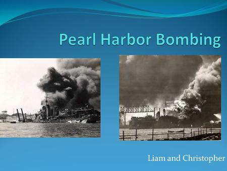 Liam and Christopher. Video  in-color/videos/world-war-ii-in-color-pearl-harbor- attacked.htm