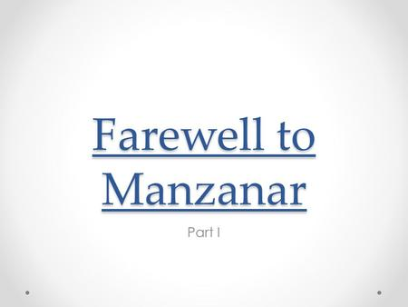 Farewell to Manzanar Part I.