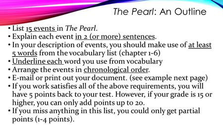 The Pearl: An Outline List 15 events in The Pearl. Explain each event in 2 (or more) sentences. In your description of events, you should make use of at.