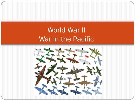 World War II War in the Pacific Growing Tensions with Japan 1937 Japan invades China 1940 Japan begins expanding throughout the Pacific Needed war materials.
