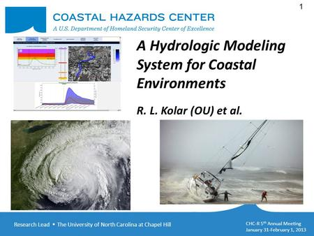 Research Lead  The University of North Carolina at Chapel Hill CHC-R 5 th Annual Meeting January 31-February 1, 2013 1 A Hydrologic Modeling System for.