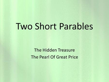 Two Short Parables The Hidden Treasure The Pearl Of Great Price.