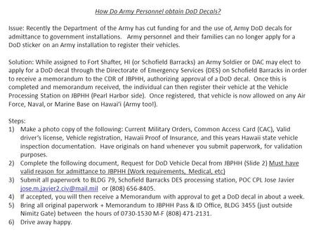 How Do Army Personnel obtain DoD Decals? Issue: Recently the Department of the Army has cut funding for and the use of, Army DoD decals for admittance.