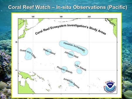 Coral Reef Watch – In-situ Observations (Pacific).