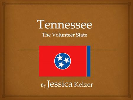 By Jessica Kelzer. Tennessee is in the Southeast Region. bordering states-Kentucky, Arkansas, Mississippi, Alabama, Georgia, North Carolina, Virginia,