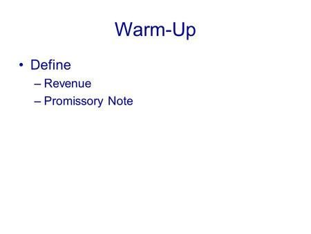 Warm-Up Define –Revenue –Promissory Note. The Republic of Texas 1836-1845 Sam Houston Chapter 11 section 1.