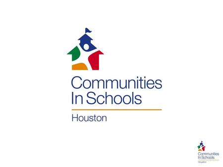 The Chemistry of Communities In Schools cishouston.orgcishouston.org cantdoitalone.org facebook.com/cishoustonorg face Communities In Schools of Houston.