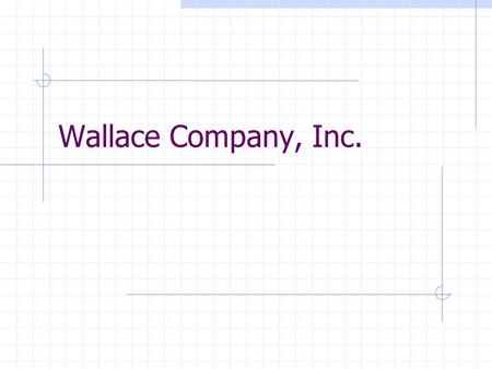 Wallace Company, Inc. Chapter 6 Quality - Wallace Company.