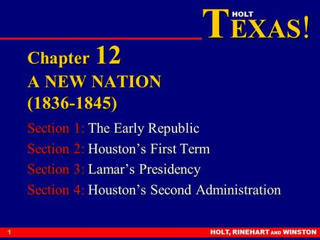 TEXAS! 4/16/2017 Chapter 12 A NEW NATION ( )