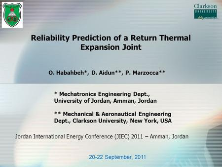 Reliability Prediction of a Return Thermal Expansion Joint O. Habahbeh*, D. Aidun**, P. Marzocca** * Mechatronics Engineering Dept., University of Jordan,