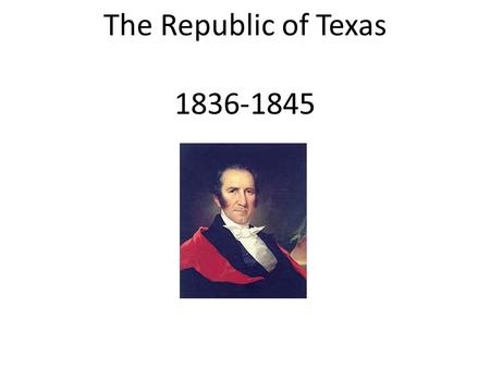 The Republic of Texas 1836-1845.