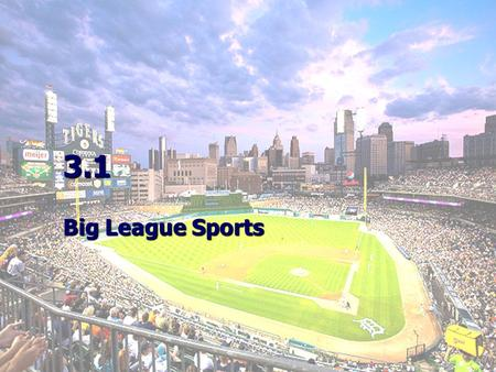 "3.1 Big League Sports. Financial Impact Big league pricing and planning Big league pricing and planning –""Big"" refers to revenue potential – the better."