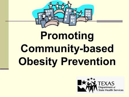 Promoting Community-based <strong>Obesity</strong> <strong>Prevention</strong>