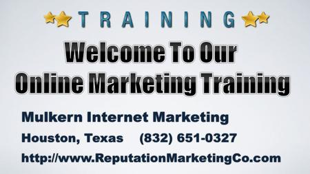 Mulkern Internet Marketing Houston, Texas (832) 651-0327