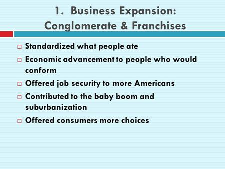 1. Business Expansion: Conglomerate & Franchises