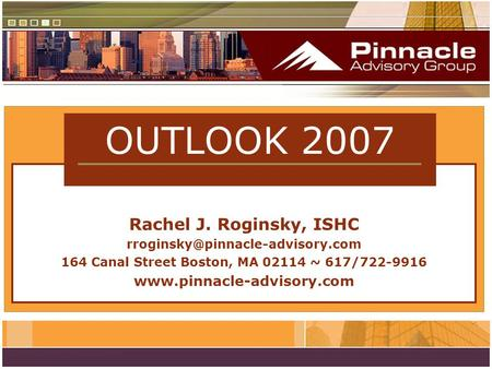 Rachel J. Roginsky, ISHC 164 Canal Street Boston, MA 02114 ~ 617/722-9916  OUTLOOK 2007.