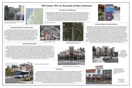 Mill Creek, WA: An Example of New Urbanism Rob Zimburean 12/1/2008 Urban Geography Ecological Reasons for New Urbanism Sustainable land use planning is.