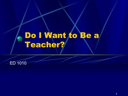 1 Do I Want to Be a Teacher? ED 1010. 2 Intrinsic Rewards in Teaching Come from within and are personally satisfying for emotional or intellectual reasons.