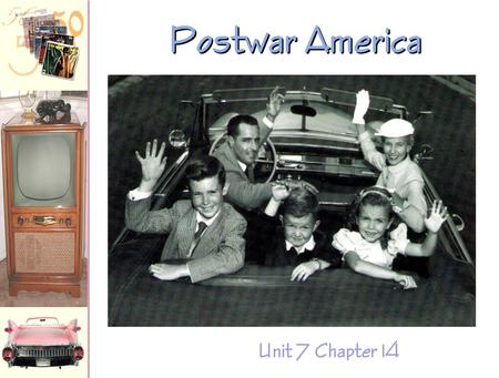 Postwar America Unit 7 Chapter 14 GI Bill Servicemen's Readjustment Act provided: Low interest loans for new home purchases Loans to start businesses.