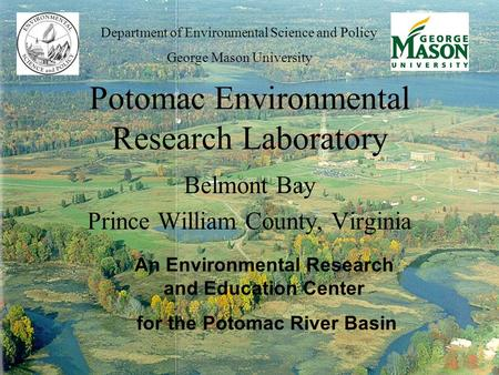 Potomac Environmental Research Laboratory Belmont Bay Prince William County, Virginia An Environmental Research and Education Center for the Potomac River.