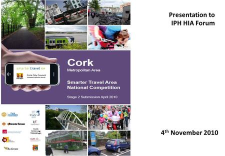 Presentation to IPH HIA Forum 4 th November 2010.