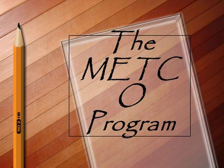 The METC O Program. What is METCO? METCO is a voluntary, state funded program designed to expand educational opportunities, increase cultural, ethnic,