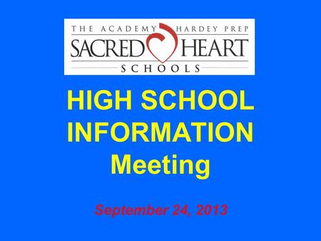 HIGH SCHOOL INFORMATION Meeting September 24, 2013.