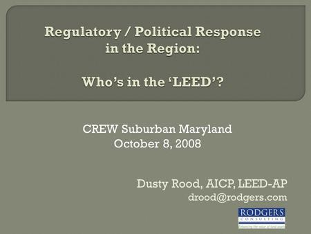 Dusty Rood, AICP, LEED-AP CREW Suburban Maryland October 8, 2008.