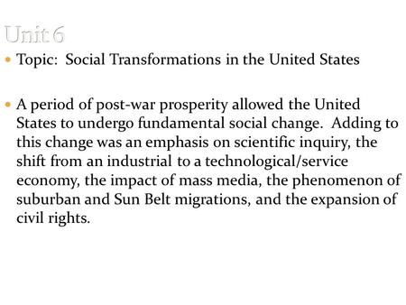 Topic: Social Transformations in the United States A period of post-war prosperity allowed the United States to undergo fundamental social change. Adding.