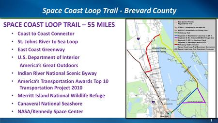 1 SPACE COAST LOOP TRAIL – 55 MILES Coast to Coast Connector St. Johns River to Sea Loop East Coast Greenway U.S. Department of Interior America's Great.