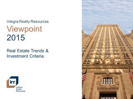 Viewpoint 2015 Real Estate Trends & Investment Criteria
