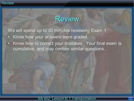 BA 452 Lesson B.1 Transportation 1 1Review We will spend up to 30 minutes reviewing Exam 1 Know how your answers were graded.Know how your answers were.