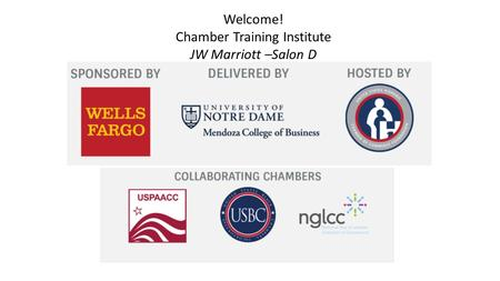 Welcome! Chamber Training Institute JW Marriott –Salon D.