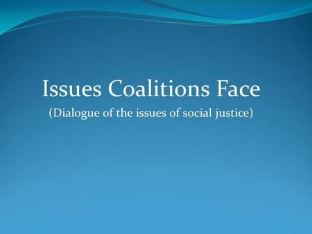 Issues Coalitions Face (Dialogue of the issues of social justice)