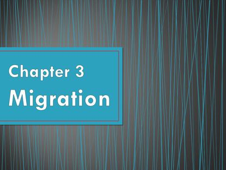 Why Do People Migrate? A type of mobility Migration is a permanent move to a new location Migration = relocation diffusion Emigration-migration from.