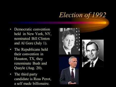 Election of 1992 Democratic convention held in New York, NY, nominated Bill Clinton and Al Gore (July 1). The Republicans held their convention in Houston,