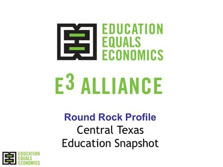 Round Rock Profile Central Texas Education Snapshot.