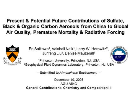 Present & Potential Future Contributions of Sulfate, Black & Organic Carbon Aerosols from China to Global Air Quality, Premature Mortality & Radiative.
