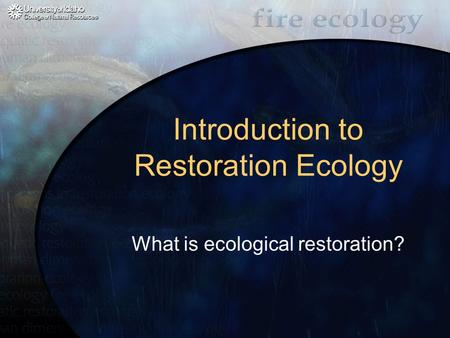 Introduction to Restoration Ecology What is ecological restoration?