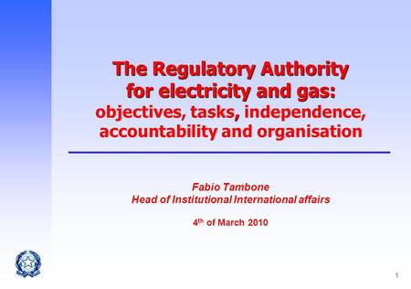 1 The Regulatory Authority for electricity and gas:, The Regulatory Authority for electricity and gas: objectives, tasks, independence, accountability.