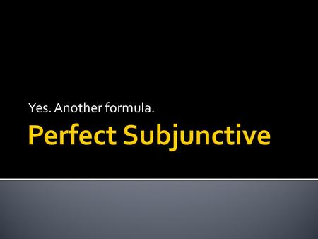Yes. Another formula.. 3 rd PP - i + ERI + active endings (m, s…)
