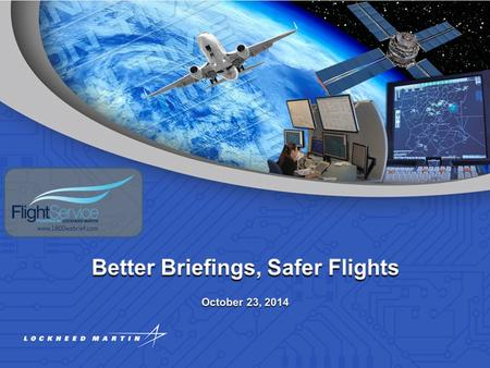 "Better Briefings, Safer FlightsNBAA 2014 FPAW PanelOctober 23, 2014 - Page 2 Part 91 Fatal Accidents 2008-2012 –(1) Loss of Control In Flight (""frequently."